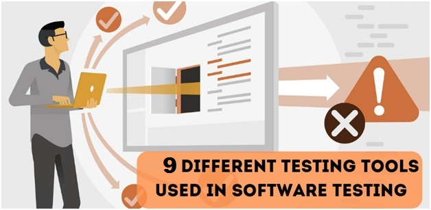 9 Different Testing Tools Used in Software Testing
