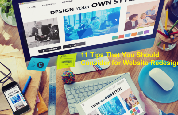 11 Tips That You Should Consider for Website Redesign